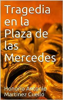 Tragedia en la Plaza de las Mercedes (Mitos y Leyendas de Chiriguana nº 3) (Spanish Edition)