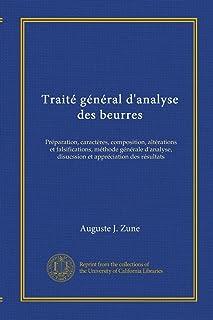 Traité général d'analyse des beurres: Préparation, caractères, composition, altérations et falsifications, méthode général...