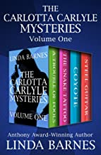 The Carlotta Carlyle Mysteries Volume One: A Trouble of Fools, The Snake Tattoo, Coyote, and Steel Guitar