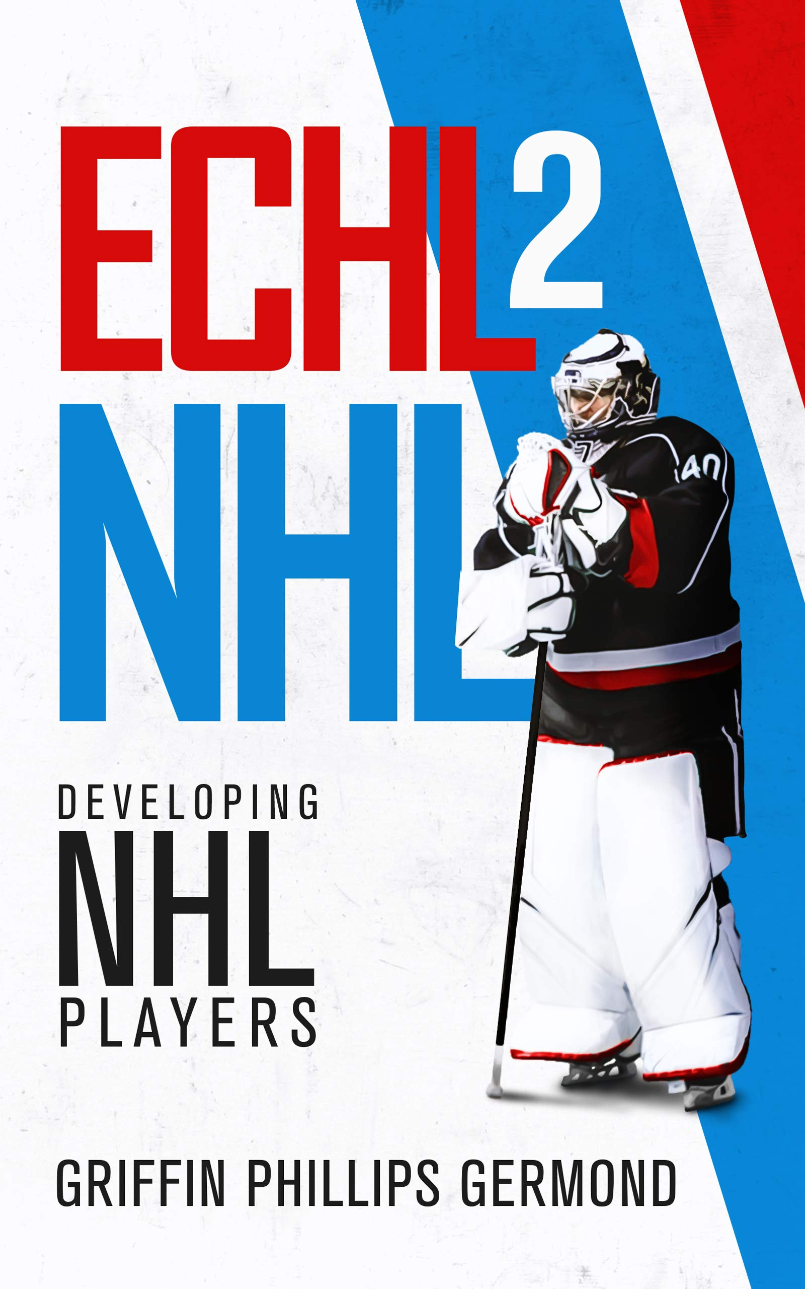 ECHL 2 NHL: Developing NHL Players (English Edition)