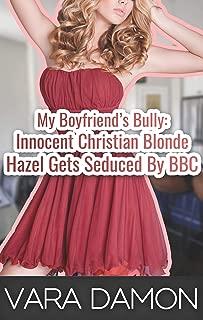 My Boyfriend's Bully: Innocent Christian Blonde Hazel Gets Seduced By BBC