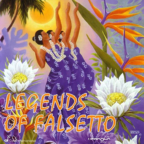 Legends Of Falsetto Hawaiis Legendary Voices By Various Artists