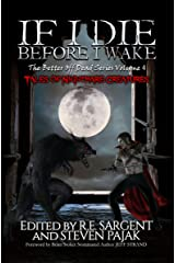 If I Die Before I Wake: Tales of Nightmare Creatures (The Better Off Dead Series Book 4) Kindle Edition