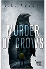 Murder Of Crows: A gripping Lake Pines Mystery Novel (A Lake Pines Murder Mystery Series Book 3) Kindle Edition