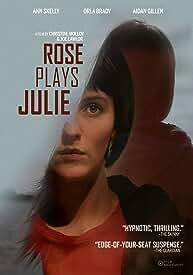 Psychological Thriller Starring Ann Skelly ROSE PLAYS JULIE arrives on DVD July 13 from Film Movement