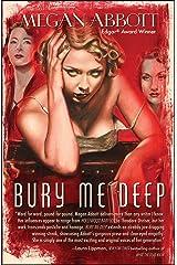 Bury Me Deep: A Novel Kindle Edition