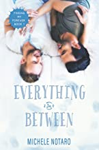 Everything In Between: Finding My Forever Book 1