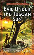 Evil Under the Tuscan Sun (A Tuscan Cooking School Mystery)