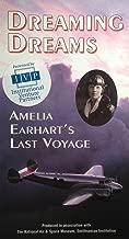 Dreaming Dreams: Amelia Earhart's Last Voyage