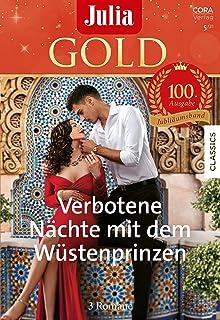 Julia Gold Band 100: Verbotene Nächte mit dem Wüstenprinzen (German Edition)
