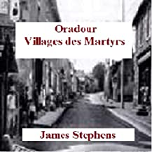 Oradour: Villages des Martyrs