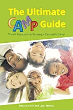 The Ultimate Camp Guide: The #1 Resource for Running a Successful Camp