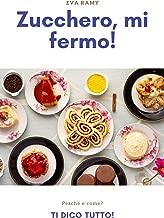 Zucchero, mi fermo! (Italian Edition)