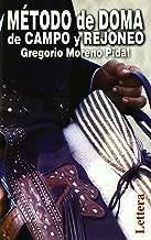 Método De Doma De Campo Y Rejoneo (Spanish Edition)