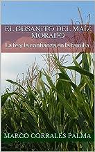 El Gusanito del maíz morado: La fe y la confianza en la familia.