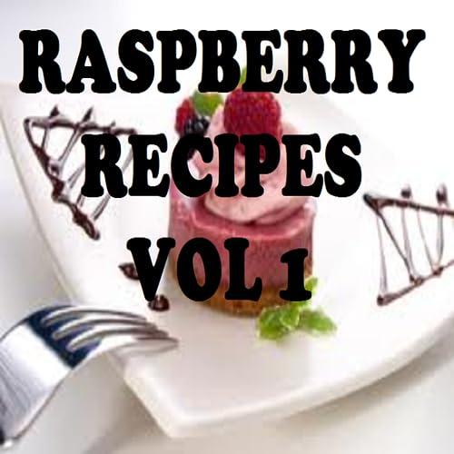 Raspberry Recipes Cookbook Vol 1