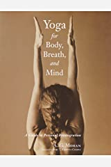 Yoga for Body, Breath, and Mind: A Guide to Personal Reintegration Paperback