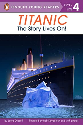 Titanic: The Story Lives On! (Penguin Young Readers, Level 4) (English Edition)