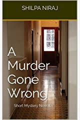 A Murder Gone Wrong: Short Mystery Novella Kindle Edition