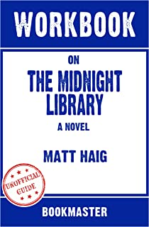Workbook on The Midnight Library:A Novel by Matt Haig   Discussions Made Easy