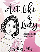 Act Like a Lady According to Proverbs 31