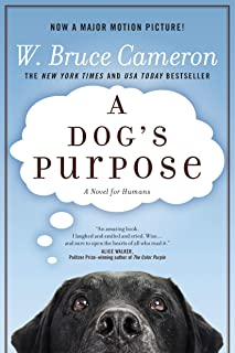 Dog's Purpose: A Novel for Humans: 1