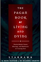 The Pagan Book of Living and Dying: T/K Kindle Edition