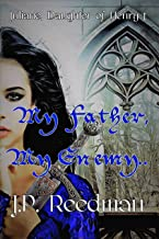 My Father, My Enemy: Juliane, Daughter of Henry I (Medieval Babes: Tales of Little-Known Ladies Book 6) (English Edition)