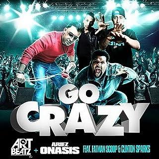 Go Crazy (feat. Fatman Scoop & Clinton Sparks) [Explicit]