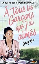 Les Amours de Lara Jean T01 : À tous les garçons que j'ai aimés...