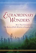Extraordinary Wonders: More Than Coincidence... True Stories of God's Miracles in Everyday Life (Mysterious Ways series)