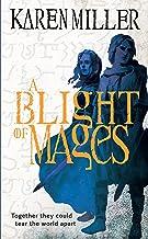A Blight of Mages (Kingmaker, Kingbreaker Book 1)