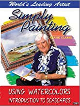 Simply Painting with World Leading Artist Frank Clarke - Using Watercolors & An Introduction to Seascapes