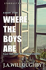 Where The Boys Are (This Side Of Center / Encore Book 2) Kindle Edition