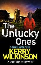 The Unlucky Ones: A gripping serial killer thriller (Detective Jessica Daniel thriller series Book 14)