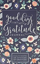 Good Days Start With Gratitude: A 52 Week Guide To Cultivate An Attitude Of Gratitude: Gratitude Journal PDF