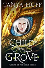 Child of the Grove (Wizard of the Grove Book 1) Kindle Edition