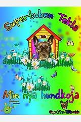 Supertuben Tekla: Min nya hundkoja (Supertuben Teklas minis) (Swedish Edition) Kindle Edition