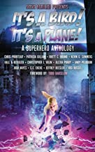 It's A Bird! It's A Plane!: A Superhero Anthology (Superheroes and Vile Villains) (Volume 1)