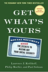 Get What's Yours: The Secrets to Maxing Out Your Social Security (The Get What's Yours Series) Kindle Edition
