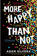 More Happy Than Not: The much-loved hit from the author of No.1 bestselling blockbuster THEY BOTH DIE AT THE END! Kindle Edition