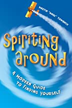 Spiriting Around: A Modern Guide to Finding Yourself