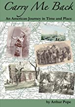 Carry Me Back: An American Journey in Time and Place