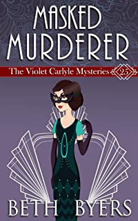 A Masked Murderer: A Violet Carlyle Historical Mystery (The Violet Carlyle Mysteries Book 25)