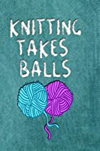 KNITTING TAKES BALLS: 6x9 journal with dot grid paper, to design knitting charts for new patterns!