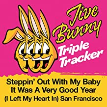 Jive Bunny Triple Tracker: Steppin' Out With My Baby / It Was A Very Good Year / (I Left My Heart In) San Francisco