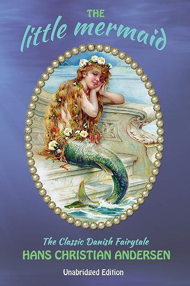 里親延ばす胆嚢The Little Mermaid: The Classic Danish Fairytale (Unabridged) (English Edition)