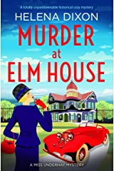 Murder at Elm House: A totally unputdownable historical cozy mystery (A Miss Underhay Mystery Book 6) Kindle Edition