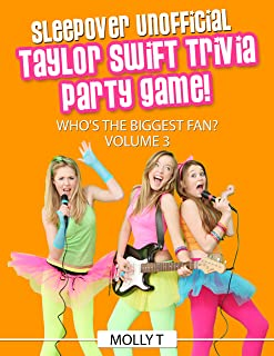 Unofficial Taylor Swift Trivia Party Game!: Who's The Biggest Fan?
