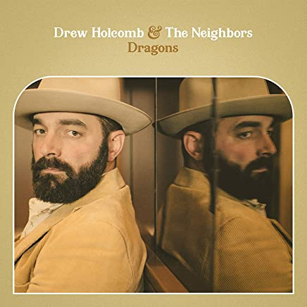 Drew Holcomb & The Neighbors - Dragons (2019) LEAK ALBUM